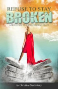 Refuse to Stay Broken