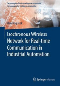 Isochronous Wireless Network for Real-Time Communication in Industrial Automation