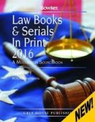 Law Books & Serials In Print, 2016