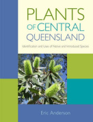 Plants of Central Queensland : Identification and Uses of Native and Introduced Species