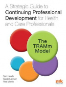 A Strategic Guide to Continuing Professional Development for Health and Care Professionals