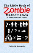 The Little Book of Zombie Mathematics