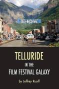 Telluride in the Film Festival Galaxy
