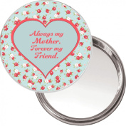 """Unique Makeup Button Mirror """"Always my Mother, Forever my Friend"""" Ideal Christmas or Mothers' Day Gift Idea. Delivered in a black organza bag."""