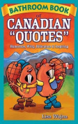 Bathroom Book of Canadian Quotes
