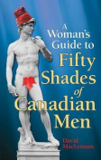The Woman's Guide to 50 Shades of Canadian Men,