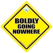 Boldly Going Nowhere Car Sign, Decal, Joke Car Sign, Star Trek Sign, Decal, Car Sticker, Boldy Going Nowhere Car Sign, Funny Car Sign, baby on board, Bumper Sticker, Baby On Board Sign, Joke Car Sign, Novelty Car Sign, Road Sign, Road Rage