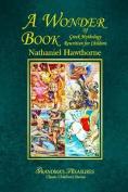 A Wonder Book of Greek Mythology Rewritten for Children