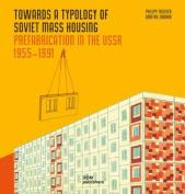 Towards a Typology of Soviet Mass Housing