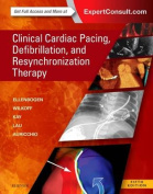 Clinical Cardiac Pacing, Defibrillation and Resynchronization   Therapy 5e