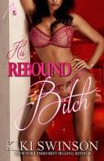 His Rebound Bitch