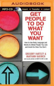 Get People to Do What You Want [Audio]