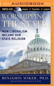 Worshipping the State [Audio]