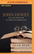 John Dewey & the High Tide of American Liberalism [Audio]
