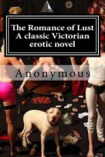 The Romance of Lust a Classic Victorian Erotic Novel