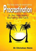 The Lazy Way to Overcome Procrastination in Five Easy Steps