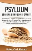 Psyllium - Le Regime Bio Au Succes Garanti [FRE]