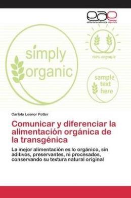 Comunicar y Diferenciar La Alimentacion Organica de La Transgenica