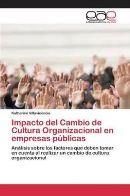 Impacto del Cambio de Cultura Organizacional En Empresas Publicas