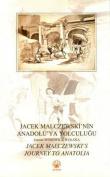 Jacek Malczewski's Journey to Anatolia / Jacek Malczewski'nin Anadolu'ya Yolculugu