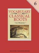 Vocabulary from Classical Roots Student Grade 6