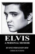 Elvis a Personal Memoir
