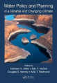 Water Policy and Planning in a Variable and Changing Climate