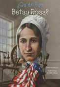 Quien Fue Betsy Ross?  [Spanish]