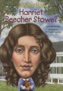Quien Fue Harriet Beecher Stowe?  [Spanish]