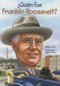 Quien Fue Franklin Roosevelt?  [Spanish]