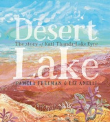 Desert Lake The Story Of Kati Thanda Lake Eyre