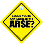 Could You Be Any More Up My Arse Car Sign, Anti Tailgater, Tailgater, Joke Car Sign, Baby on Board Sign Style, Baby On board, Back off Sign, Keep Back Sign, Driving Signs, Decal, Bumper Sticker, Road Rage, Road Sign, Joke Car Sign, Rude Car Sign