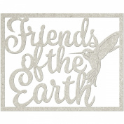 Die-Cut Grey Chipboard Word-Friends Of The Earth 7.6cm x 10cm