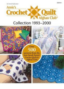 Annie's Crochet Quilt & Afghan Club Collection 1993-2000