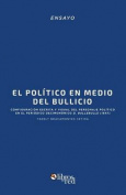 El Politico En Medio del Bullicio [Spanish]