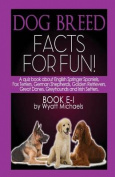 Dog Breed Facts for Fun! Book E-I