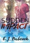 Sudden Impact (Impacted)