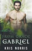 From Grace: Gabriel