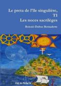 Le Preta de L'Ile Singuliere, T1 Les Noces Sacrileges [FRE]