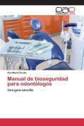 Manual de Bioseguridad Para Odontologos [Spanish]