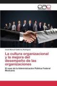 La Cultura Organizacional y La Mejora del Desempeno de Las Organizaciones [Spanish]