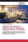 Impacto Economico y Logistico de Un Agente de Compras China - Colombia [Spanish]