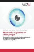 Modelado Cognitivo En Videojuegos [Spanish]