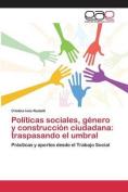 Politicas Sociales, Genero y Construccion Ciudadana [Spanish]