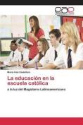 La Educacion En La Escuela Catolica [Spanish]