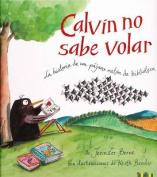 Calvin No Sabe Volar [Spanish]