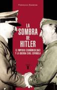 La Sombra de Hitler / El Imperio Nazi y La Guerra Civil Espaaola [Spanish]