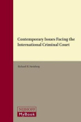 Contemporary Issues Facing the International Criminal Court