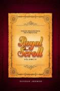 Royal Scroll Volume IV