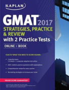 GMAT 2017 Strategies, Practice & Review with 2 Practice Tests  : Online + Book